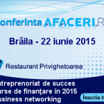 Pe 22 iunie are loc Conferinţa Afaceri.ro Brăila