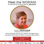 Meet the WOMAN!: Raluca Milin, invitatul special al ediţiei din 18 noiembrie