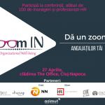 Conferința Zoom IN va avea loc pe 27 aprilie, în Cluj