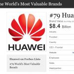 """Huawei urcă în topul """"Cele mai valoroase branduri din lume"""""""